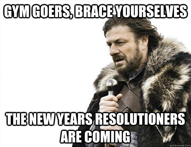 Beware the dreaded New Year's Resolutioner!